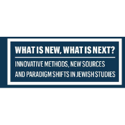 """POLIN Conferene: """"What's New, What's Next? Innovative Methods, New Sources, and Paradigm Shifts in Jewish Studies"""""""